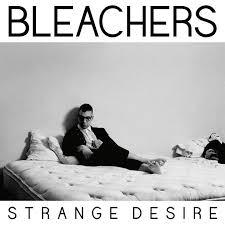 2015 Bleachers Strange Desire